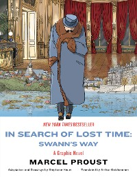 Cover In Search of Lost Time: Swann's Way: A Graphic Novel
