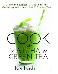 Cover Cook with Matcha and Green Tea