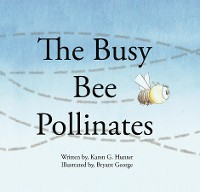 Cover The Busy Bee Pollinates