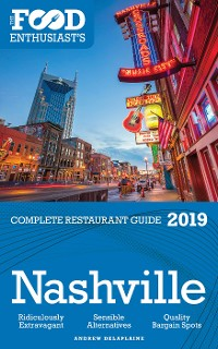 Cover NASHVILLE - 2019 - The Food Enthusiast's Complete Restaurant Guide