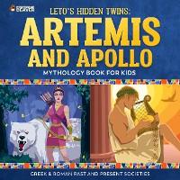 Cover Leto's Hidden Twins: Artemis and Apollo - Mythology Books for Kids   Children's Greek & Roman Books