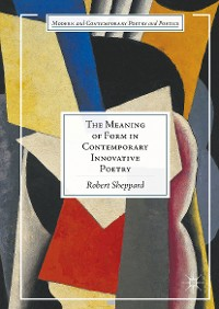 Cover The Meaning of Form in Contemporary Innovative Poetry