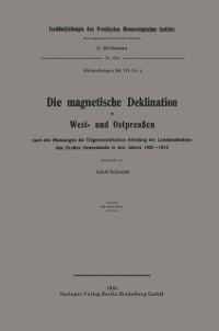 Cover Die magnetische Deklination in West- und Ostpreuen nach den Messungen der Trigonometrischen Abteilung der Landesaufnahme des Groen Generalstabs in den Jahren 1905-1913