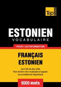 Cover Vocabulaire Francais-Estonien pour l'autoformation: 9000 mots