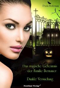 Cover Das magische Geheimnis der Familie Bernauer Dunkle Versuchung (Band 1)