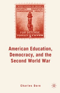 Cover American Education, Democracy, and the Second World War