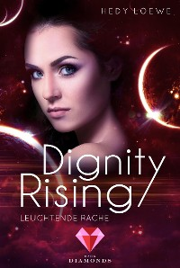 Cover Dignity Rising 4: Leuchtende Rache