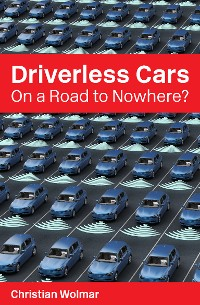 Cover Driverless Cars: On a Road to Nowhere?