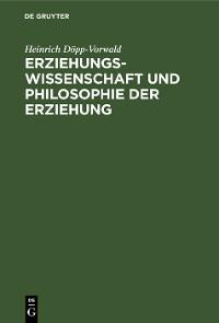 Cover Erziehungswissenschaft und Philosophie der Erziehung
