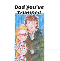 Cover Dad You've Trumped!