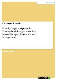 Cover Principal-Agent Aspekte in Vertragsbeziehungen zwischen Immobilienportfolio und Asset Management
