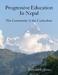 Cover Progressive Education In Nepal: The Community Is the Curriculum