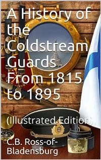 Cover A History of the Coldstream Guards From 1815 to 1895