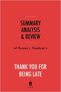 Cover Summary, Analysis & Review of Thomas L. Friedman's Thank You for Being Late by Instaread