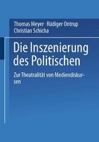 Cover Die Inszenierung des Politischen