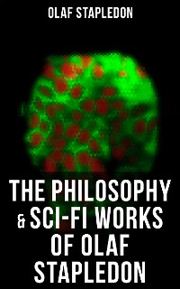 Cover The Philosophy & Sci-Fi Works of Olaf Stapledon