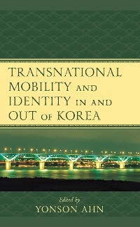 Cover Transnational Mobility and Identity in and out of Korea