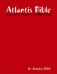 Cover Atlantis Bible: Volume 1: There Is a Allah-God