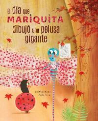 Cover El día mariquita dibujó una pelusa gigante (The Day Ladybug Drew a Giant Ball of Fluff)