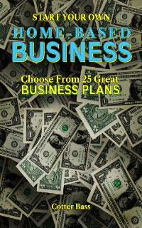 Cover Make Money With A HOME-BASED BUSINESS
