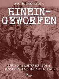Cover Hineingeworfen: Der Erste Weltkrieg in den Erinnerungen seiner Teilnehmer