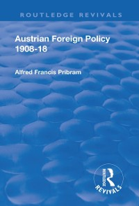 Cover Revival: Austrian Foreign Policy 1908-18 (1923)