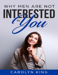 Cover Why Men Are Not Interested In You