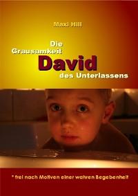 Cover David - Die Grausamkeit des Unterlassens