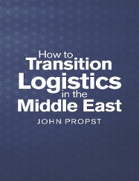 Cover How to Transition Logistics In the Middle East