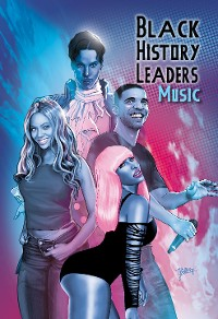 Cover Black History Leaders: Music: Beyonce, Drake, Nikki Minaj and Prince