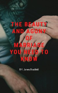Cover The beauty and agony of marriage you need to know