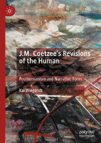 Cover J.M. Coetzee's Revisions of the Human