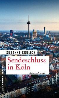 Cover Sendeschluss in Köln