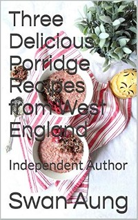 Cover Three Delicious Porridge Recipes from West England