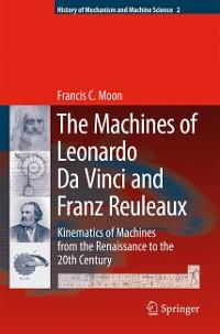 Cover The Machines of Leonardo Da Vinci and Franz Reuleaux