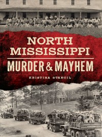 Cover North Mississippi Murder & Mayhem