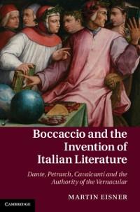 Cover Boccaccio and the Invention of Italian Literature