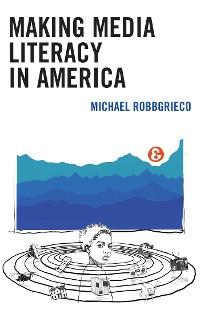 Cover Making Media Literacy in America