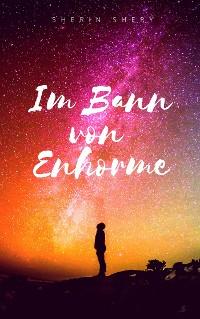 Cover Im Bann von Enhorme - Verfluchte Welt