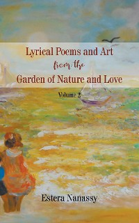 Cover Lyrical Poems and Art from the Garden of Nature and Love