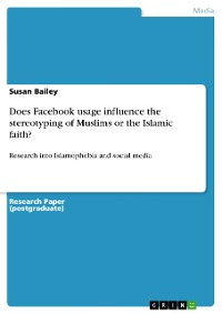 Cover Does Facebook usage influence the stereotyping of Muslims or the Islamic faith