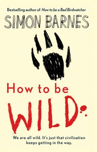 Cover How to be Wild