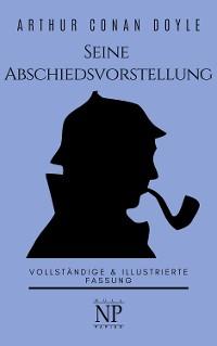 Cover Sherlock Holmes – Seine Abschiedsvorstellung und andere Detektivgeschichten