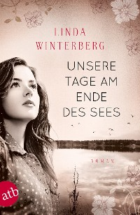 Cover Unsere Tage am Ende des Sees