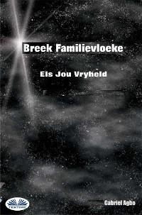 Cover Breek Familievloeke: Eis Jou Vryheid