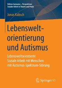 Cover Lebensweltorientierung und Autismus
