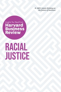 Cover Racial Justice: The Insights You Need from Harvard Business Review