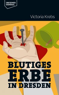 Cover Blutiges Erbe in Dresden