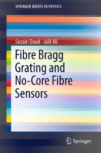 Cover Fibre Bragg Grating and No-Core Fibre Sensors