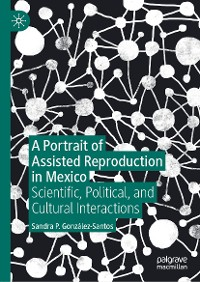 Cover A Portrait of Assisted Reproduction in Mexico